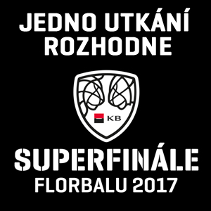 SUPERFINÁLE FLORBALU 2017